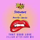 That Good Love (Zillian After Dark Mix) (feat. Beenie Man, Raven Reii)/Starlarker