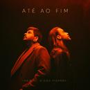 Até Ao Fim (feat. Diogo Piçarra)/Agir