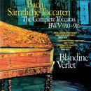 Bach, J.S.: Toccatas BWV 910-916; Chromatic Fantasia & Fugue; Fantasy in A Minor/Blandine Verlet