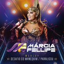 Desafio Do Manequim / Paralisou (Ao Vivo)/Márcia Fellipe