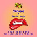 That Good Love (The Saccharo Mix) (feat. Beenie Man, Raven Reii, Reego)/Starlarker