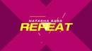 Repeat (Lyric Video)/Natasha Sass