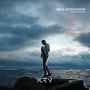 Make Up Your Mind (The Remixes)/KEV