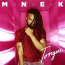Tongue/MNEK