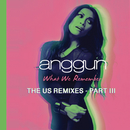 What We Remember (THE US REMIXES PART III)/Anggun