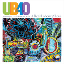 A Real Labour Of Love/UB40 featuring Ali, Astro & Mickey