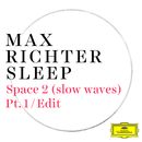Space 2 (slow waves) (Pt. 1 / Edit)/Max Richter