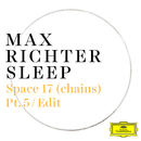 Space 17 (chains) (Pt. 5 / Edit)/Max Richter