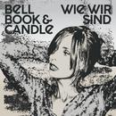 Wie wir sind/Bell, Book & Candle