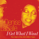 I Get What I Want: The Best Of The ABC/MCA Years/Denise LaSalle