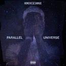 Parallel Universe/Honcho Da Savage