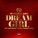Dream Girl (feat. Jeremih, Ty Money, Quavo)/Ncredible Gang