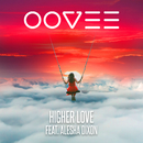 Higher Love (feat. Alesha Dixon)/OOVEE