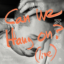 Can We Hang On ? (Live)/Cold War Kids