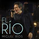 El Río (En Directo / 2017)/Miguel Rios