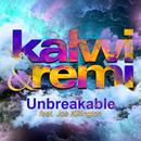 Unbreakable (feat. Joe Killington)/Kalwi & Remi