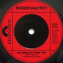 As Long As I Have You/Roger Daltrey