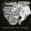Three Letters From Sarajevo (Opus 1 / Deluxe Edition)/Goran Bregovic