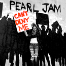 Can't Deny Me/Pearl Jam