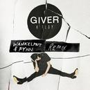 Giver (Wankelmut & Fynn Remix)/K.Flay