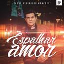 Espalhar Amor/Padre Reginaldo Manzotti