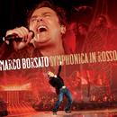 Symphonica In Rosso (Live)/Marco Borsato