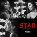 "My Love (From ""Star"" Season 2) (feat. Jude Demorest)/Star Cast"