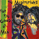 For The Good Of Man/The Meditations