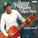 Gospel Train (Expanded Edition)/Sister Rosetta Tharpe