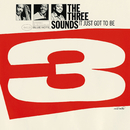 It Just Got To Be/The Three Sounds