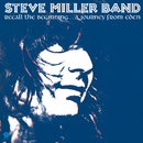 Recall The Beginning…A Journey From Eden/Steve Miller Band