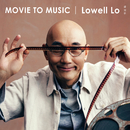 Movie to Music/Lowell Lo