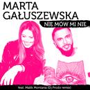 Nie Mów Mi Nie (Dj.Frodo Remix) (feat. Malik Montana)/Marta Gałuszewska