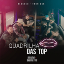 Quadrilha Das Top (Tour USA)/Bruno & Barretto