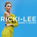Burn It Down/Ricki-Lee
