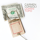 Uomini Topo/Carmen Consoli