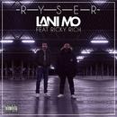 Ryser (feat. Ricky Rich)/Lani Mo