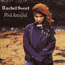 Fool Around/Rachel Sweet