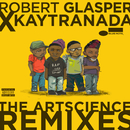 Robert Glasper x KAYTRANADA: The ArtScience Remixes/Robert Glasper Experiment
