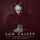Don't Tell Me You Love Me (Jack Wins Remix)/Sam Calver