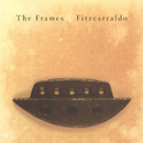 Fitzcarraldo/The Frames