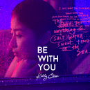 Be With You/Kelly Chen