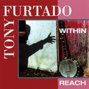 Within Reach/Tony Furtado