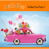 Fun! Fun! Fun! -The Best Drive Music 2-