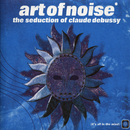 The Seduction Of Claude Debussy/Art Of Noise