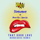 That Good Love (Bordeauxx Remix) (feat. Beenie Man, Raven Reii)/Starlarker