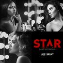 "All I Want (From ""Star"" Season 2) (feat. Brittany O'Grady, Evan Ross)/Star Cast"