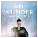 An Wunder/Wincent Weiss