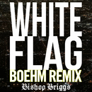 White Flag (Boehm Remix)/Bishop Briggs