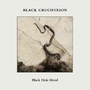 Black Hole Metal/Black Crucifixion
